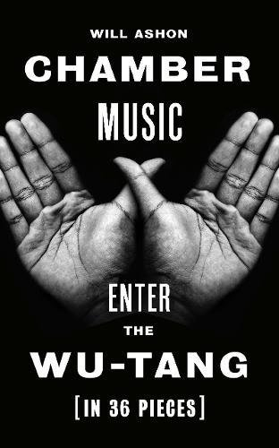 Chamber Music: Enter the Wu-Tang (in 36 pieces)