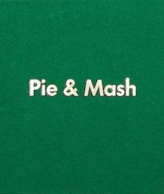 Pie & Mash by Jake Green