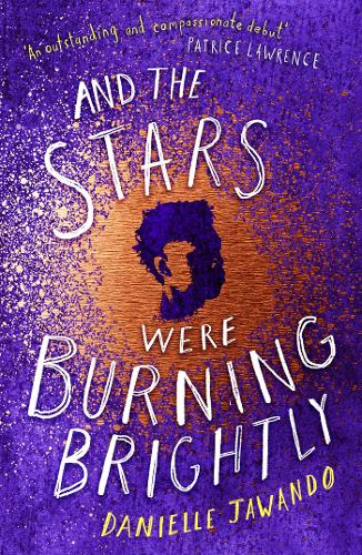 And the Stars Were Burning Brightly by Danielle Jawando