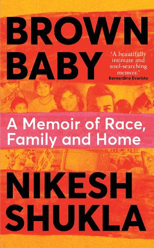 Brown Baby by Nikesh Shukla